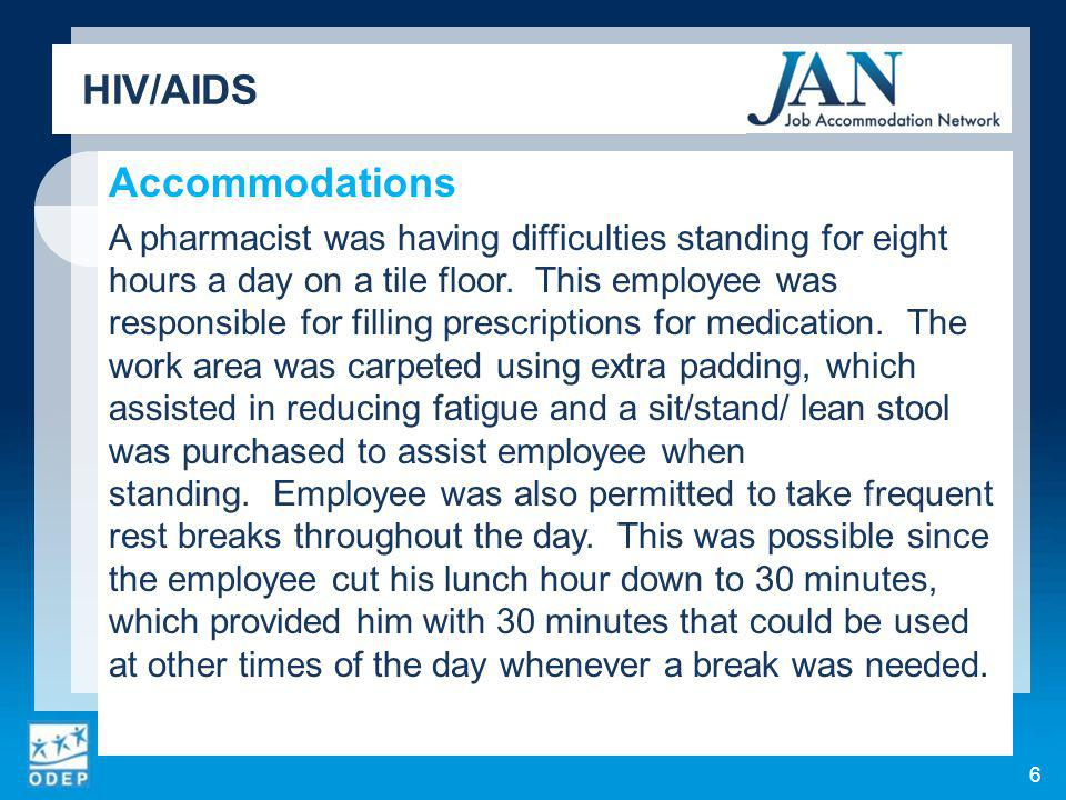 6 Accommodations A pharmacist was having difficulties standing for eight hours a day on a tile floor.