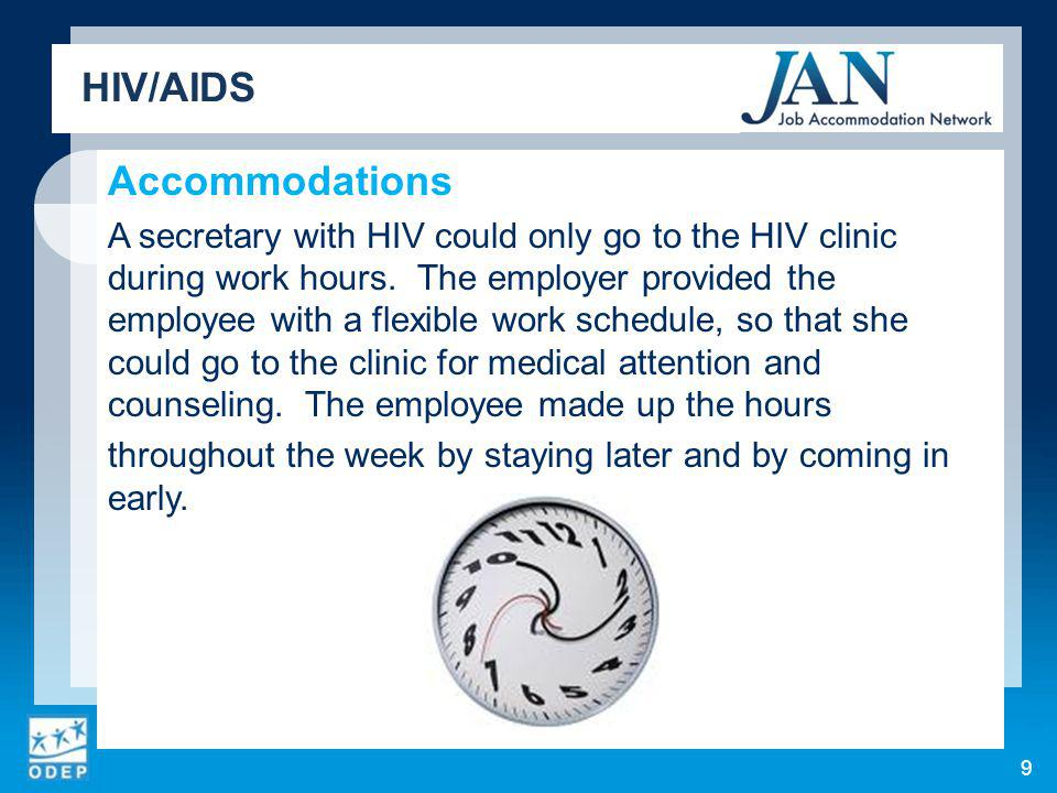 Accommodations A secretary with HIV could only go to the HIV clinic during work hours.