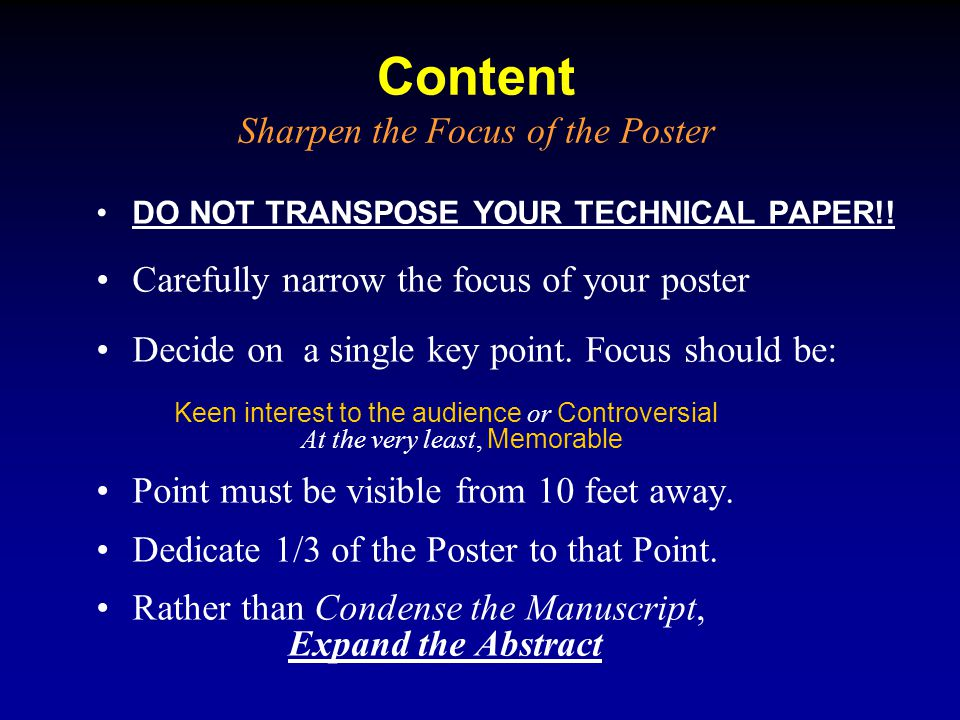 Content Sharpen the Focus of the Poster DO NOT TRANSPOSE YOUR TECHNICAL PAPER!.