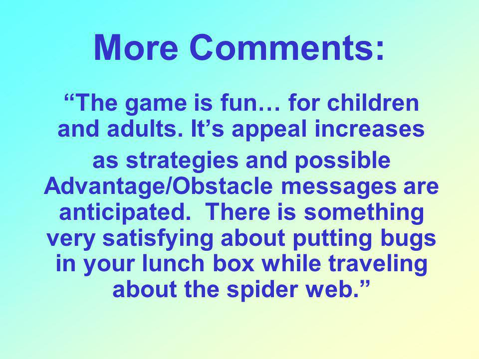 More Comments: The game is fun… for children and adults.