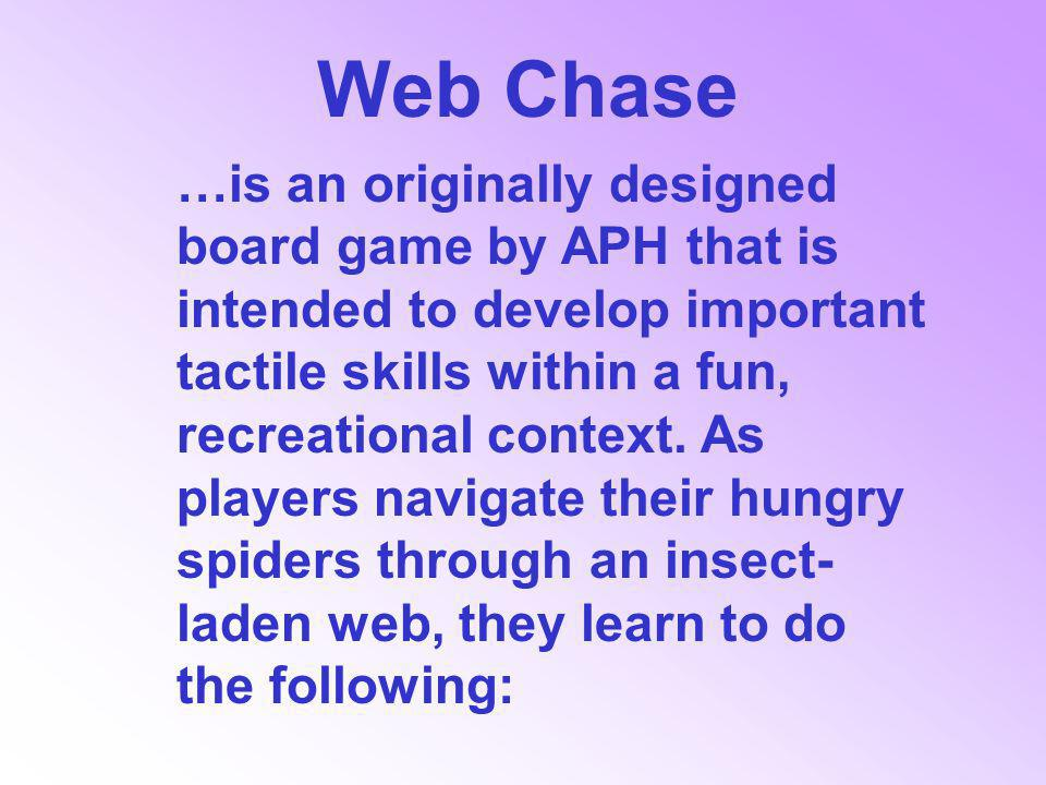 …is an originally designed board game by APH that is intended to develop important tactile skills within a fun, recreational context.