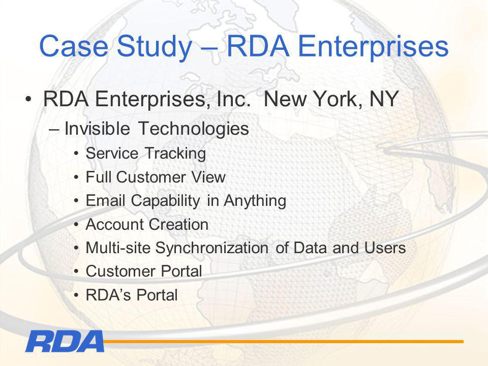 Case Study – RDA Enterprises RDA Enterprises, Inc. New York, NY –Invisible Technologies Service Tracking Full Customer View Email Capability in Anythi