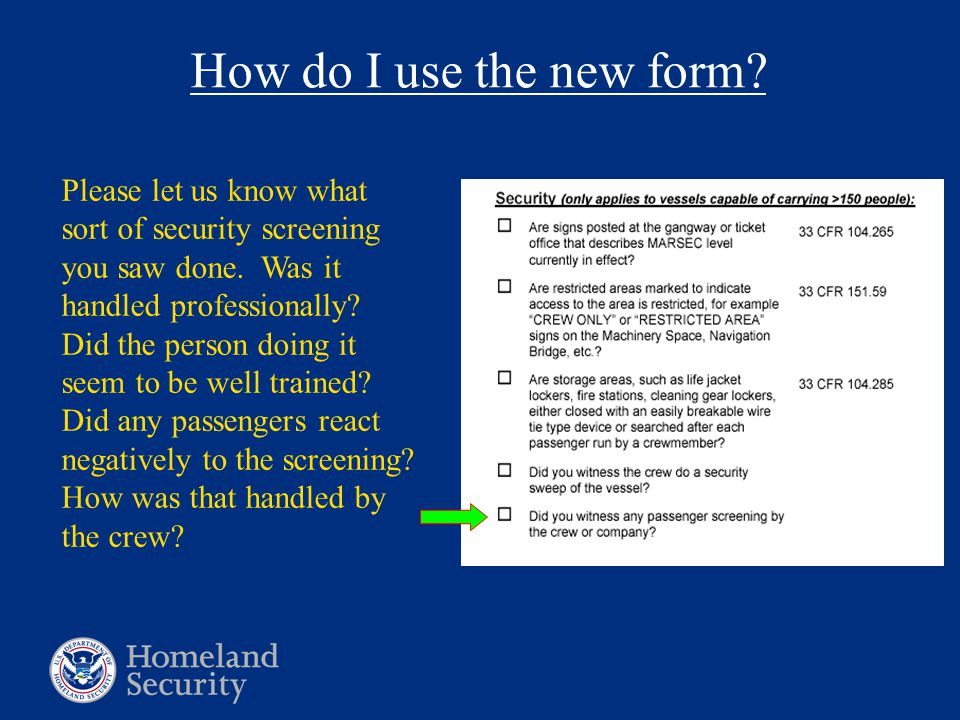 How do I use the new form? Please let us know what sort of security screening you saw done. Was it handled professionally? Did the person doing it see