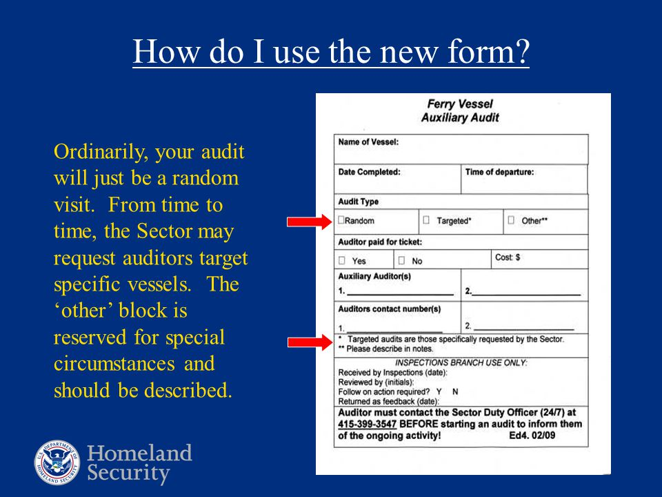 How do I use the new form. Ordinarily, your audit will just be a random visit.