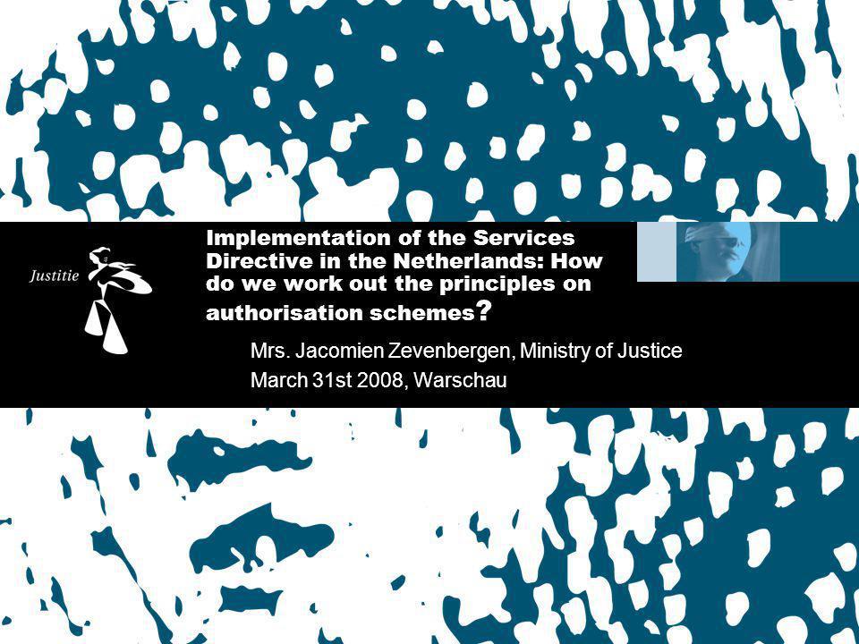 Services Directive Implementation Team Today s menu Starters Main provisions on authorisation schemes Soup Screening operation Main course Legislation Dessert Other activities regarding authorisation schemes