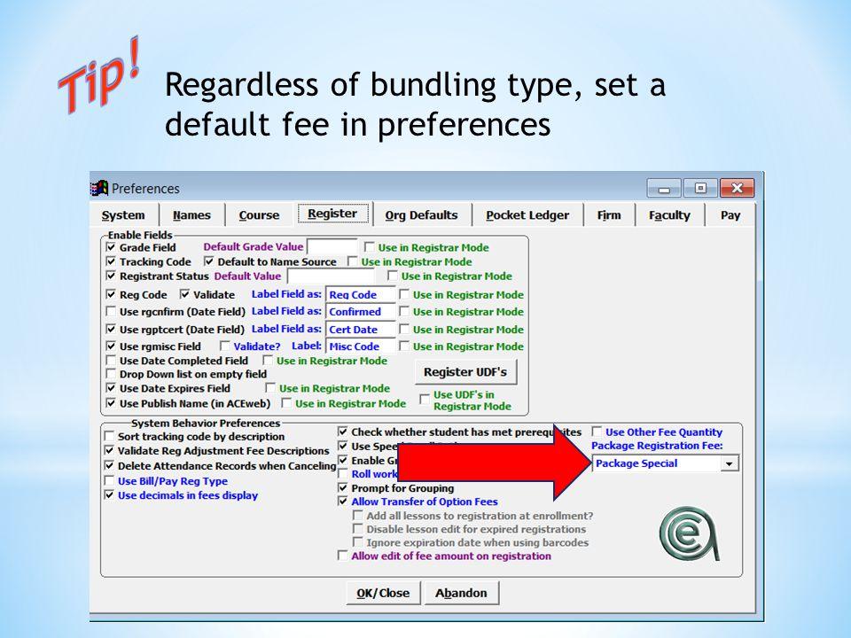 Regardless of bundling type, set a default fee in preferences