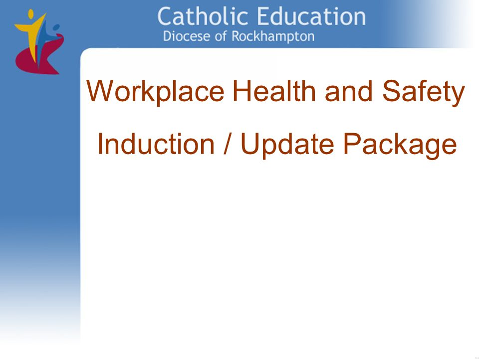 Workplace Health and Safety Induction / Update Package