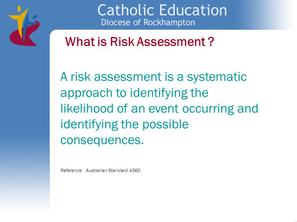 What is Risk Assessment ? A risk assessment is a systematic approach to identifying the likelihood of an event occurring and identifying the possible