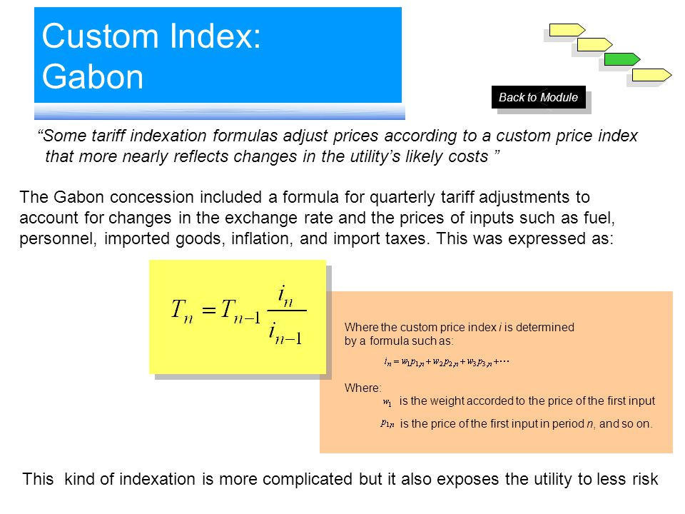 Where the custom price index i is determined by a formula such as: is the weight accorded to the price of the first input Where: is the price of the first input in period n, and so on.