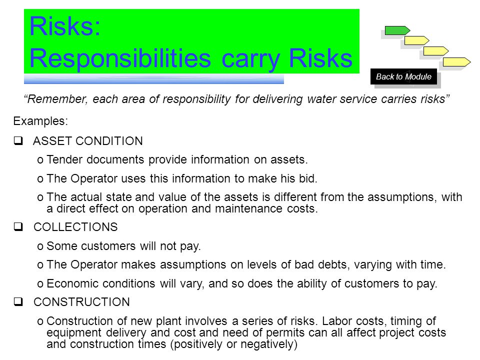 Risks: Responsibilities carry Risks Remember, each area of responsibility for delivering water service carries risks Examples: ASSET CONDITION oTender