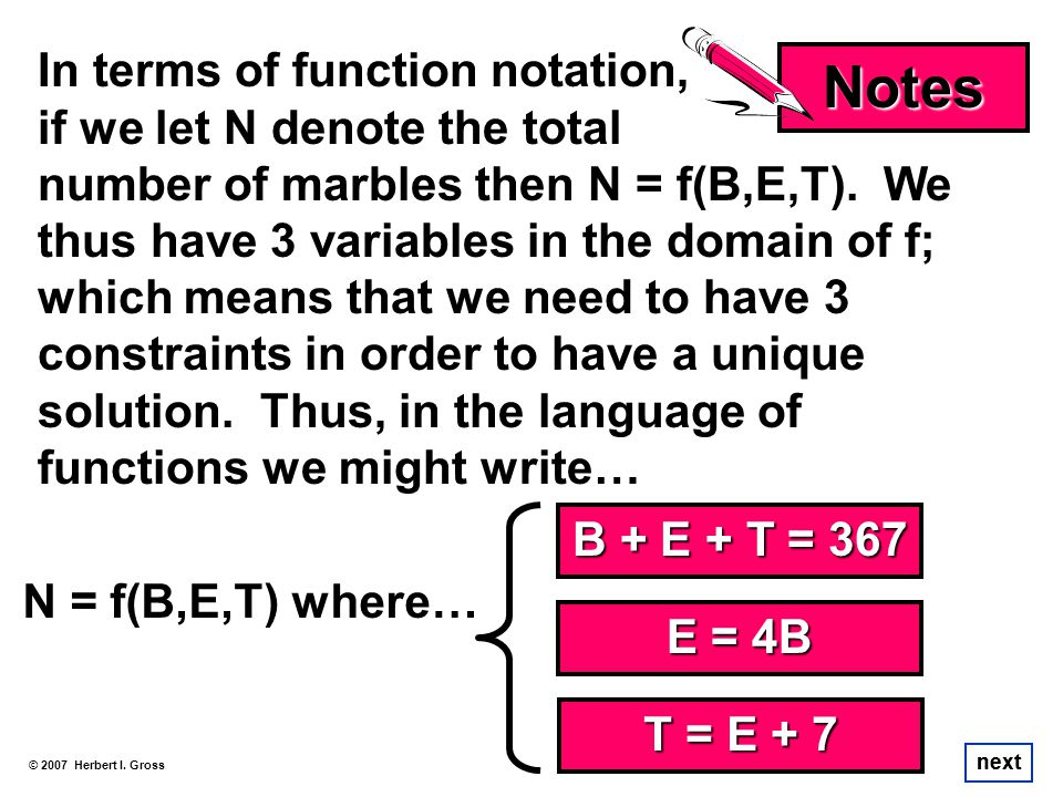 In terms of function notation, if we let N denote the total number of marbles then N = f(B,E,T). We thus have 3 variables in the domain of f; which me