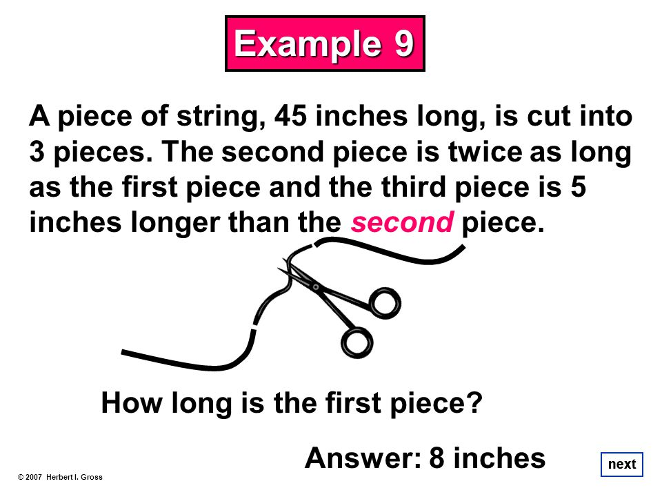 A piece of string, 45 inches long, is cut into 3 pieces. The second piece is twice as long as the first piece and the third piece is 5 inches longer t