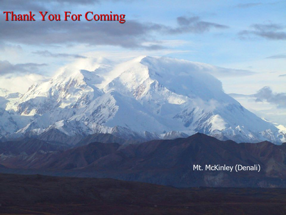 NARPA - December, 200223 Mt. McKinley (Denali) Thank You For Coming