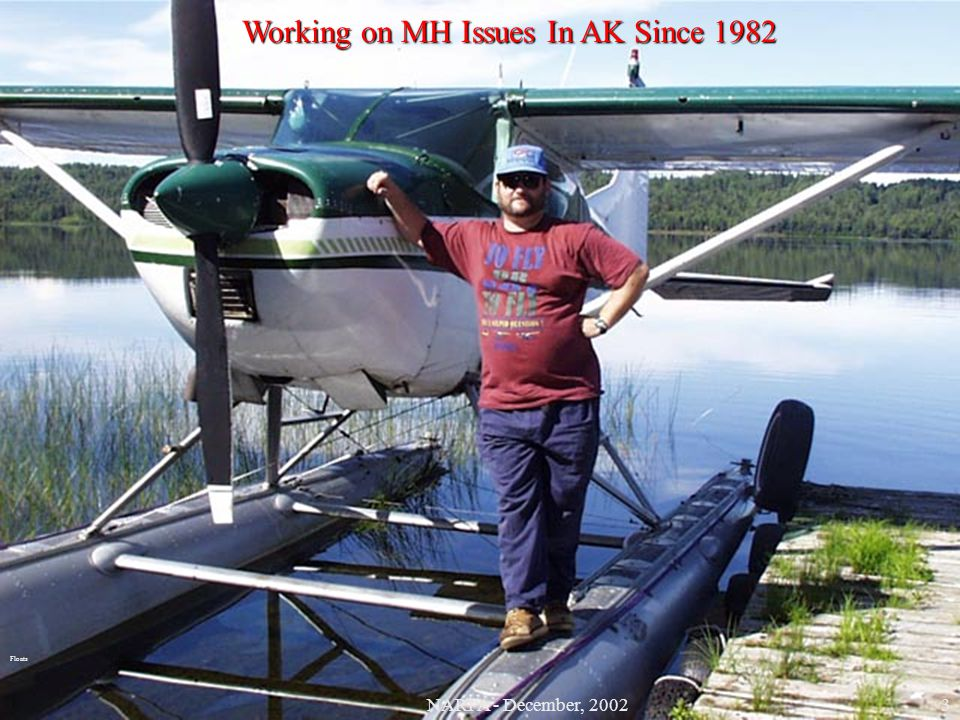 Working on MH Issues In AK Since 1982 Floats 3NARPA - December, 2002