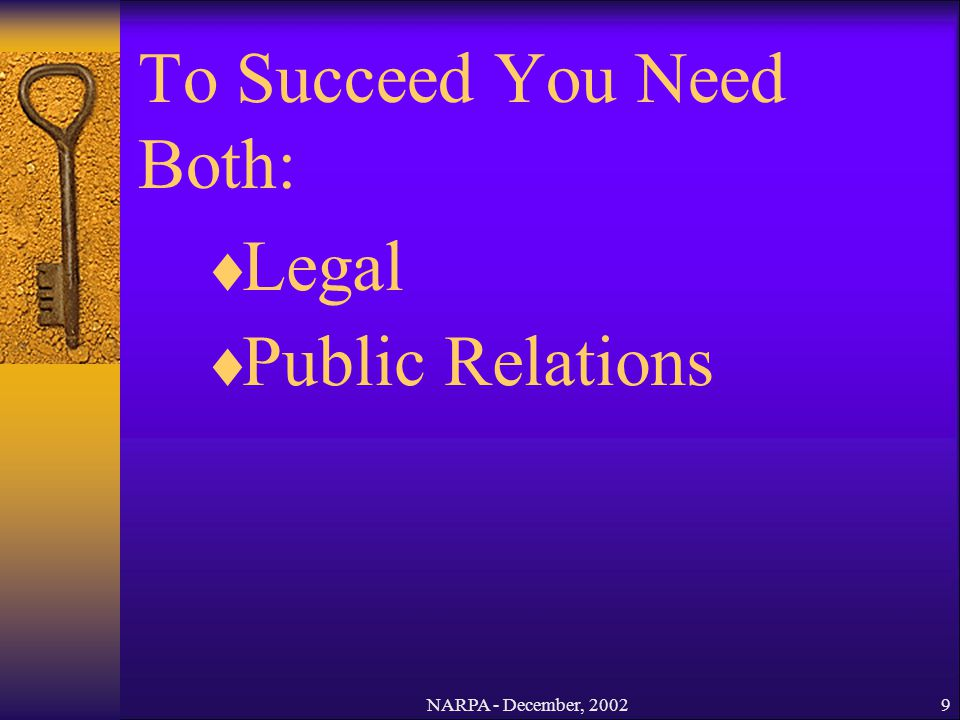 NARPA - December, 20029 Legal Public Relations To Succeed You Need Both: