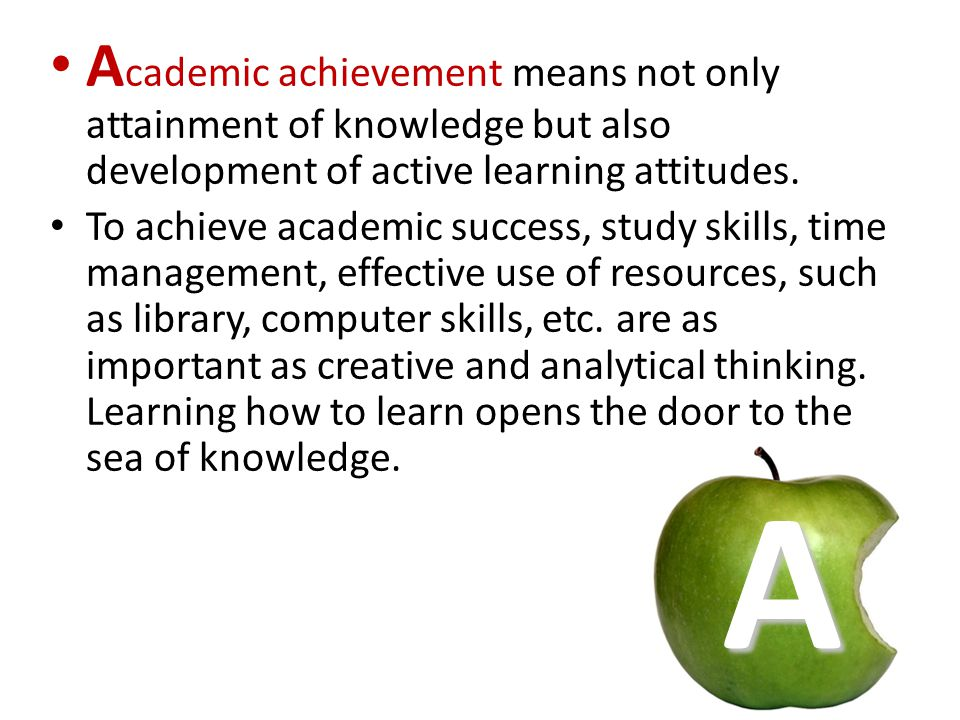A cademic achievement means not only attainment of knowledge but also development of active learning attitudes.