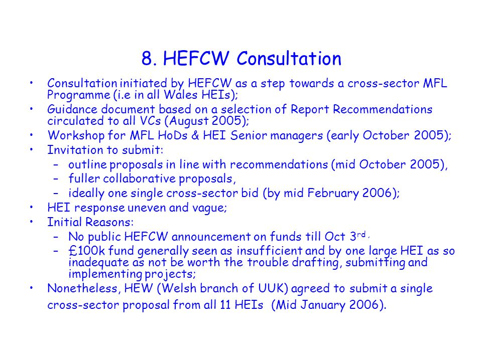 8. HEFCW Consultation Consultation initiated by HEFCW as a step towards a cross-sector MFL Programme (i.e in all Wales HEIs); Guidance document based