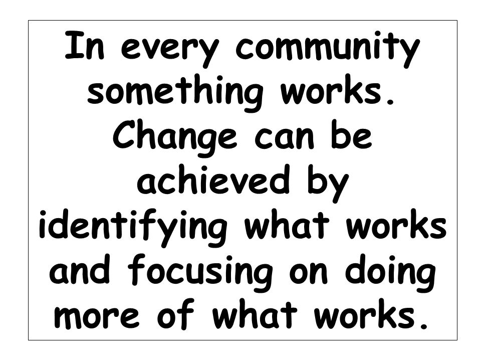 In every community something works.