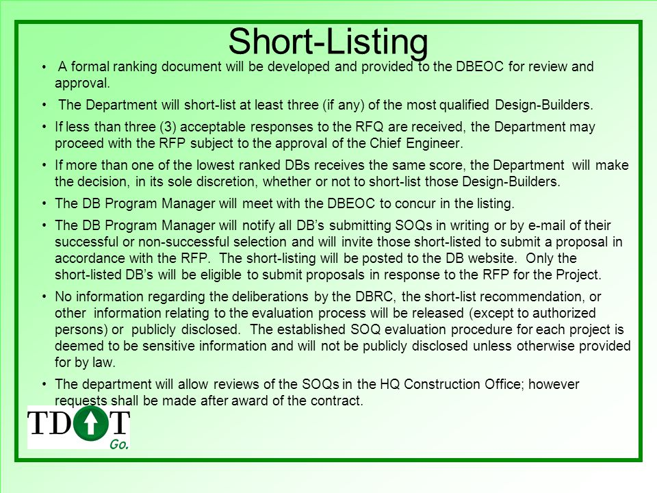 Short-Listing A formal ranking document will be developed and provided to the DBEOC for review and approval.