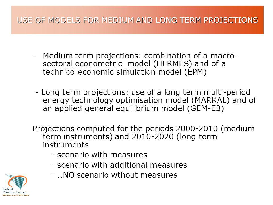 Federal Planning Bureau Economic analyses and forecasts USE OF MODELS FOR MEDIUM AND LONG TERM PROJECTIONS -Medium term projections: combination of a