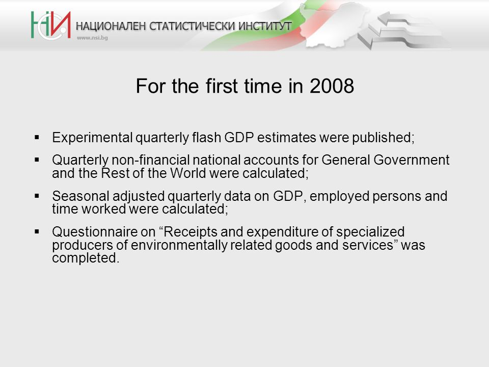 For the first time in 2008 Experimental quarterly flash GDP estimates were published; Quarterly non-financial national accounts for General Government