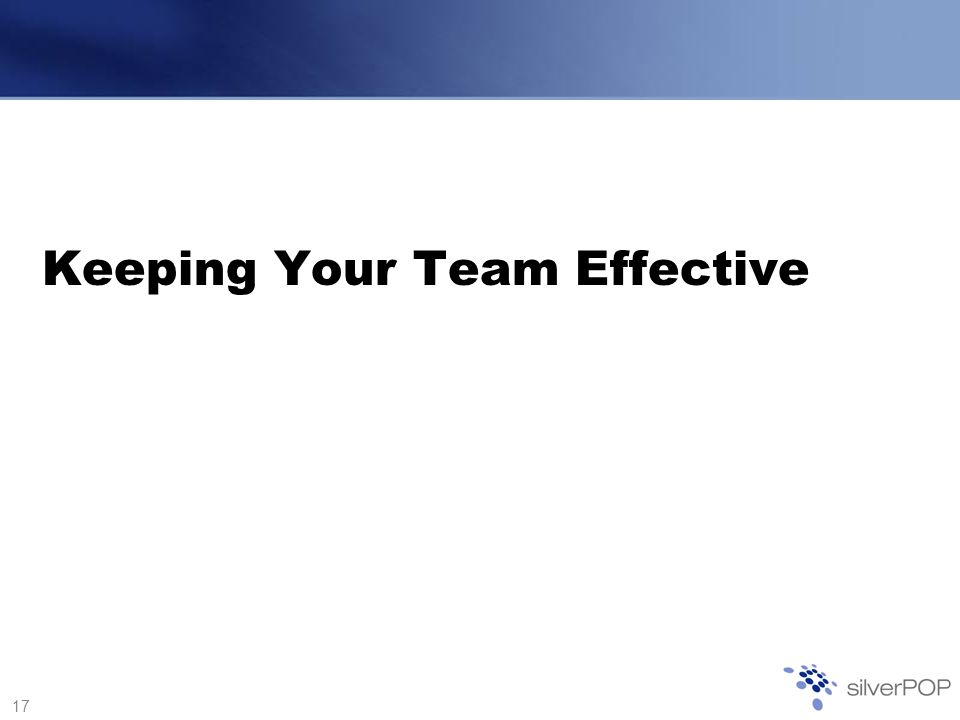 17 Keeping Your Team Effective