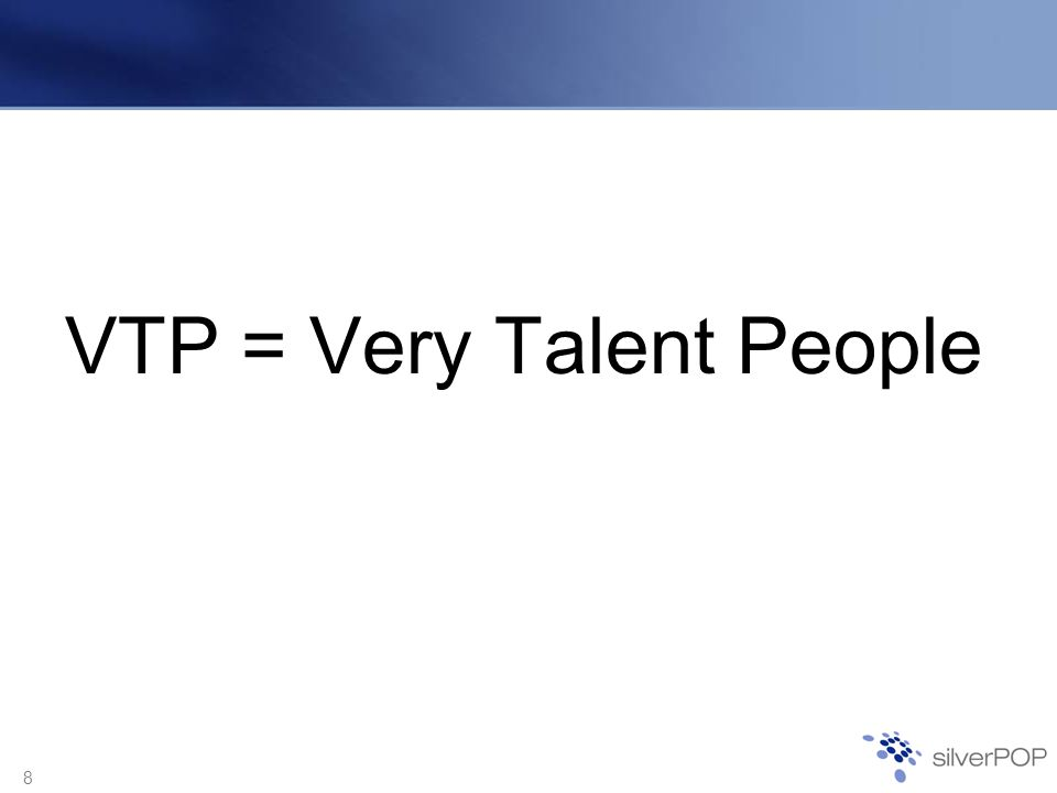 9 A Guide to VTPs Five things you need to know about VTPs What kinds of people can be considered VTPs.