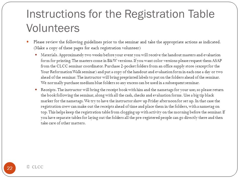 Instructions for the Registration Table Volunteers © CLCC 22 Please review the following guidelines prior to the seminar and take the appropriate acti