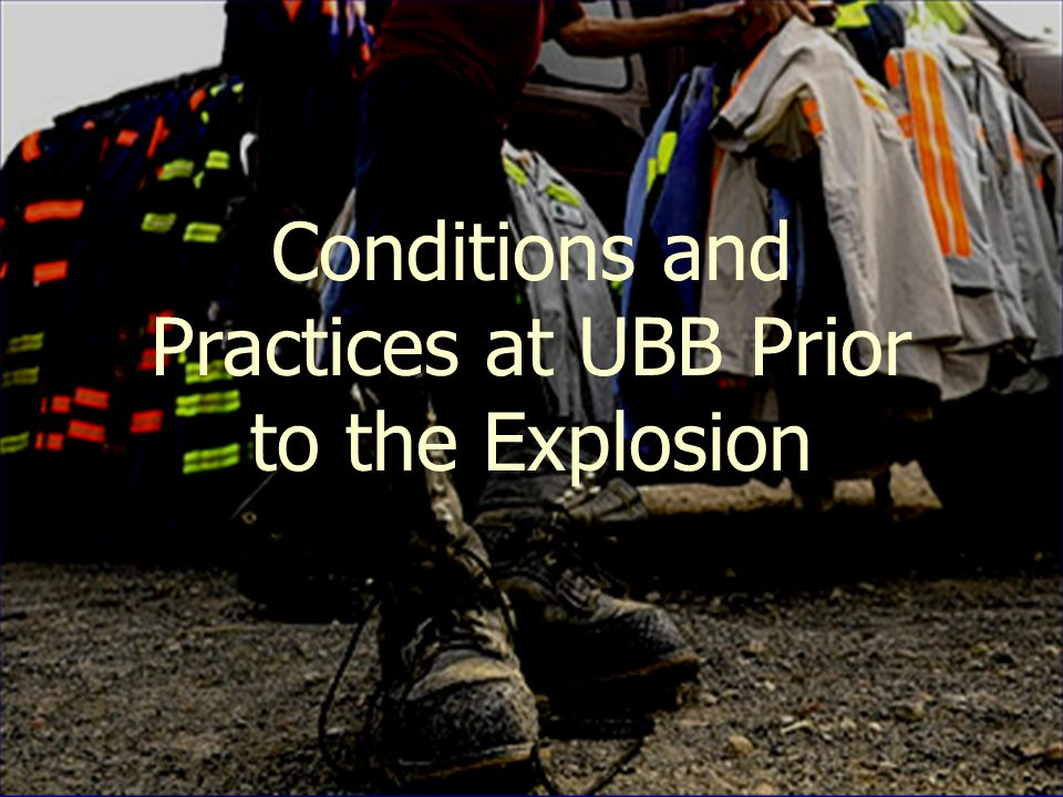 22 Conditions and Practices at UBB Prior to the Explosion