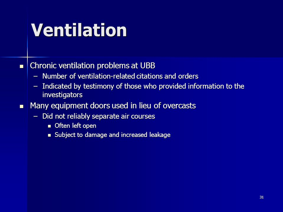 31 Ventilation Chronic ventilation problems at UBB Chronic ventilation problems at UBB –Number of ventilation-related citations and orders –Indicated