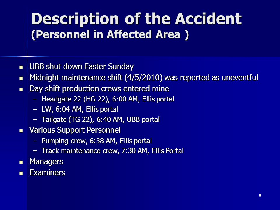 8 Description of the Accident (Personnel in Affected Area ) UBB shut down Easter Sunday UBB shut down Easter Sunday Midnight maintenance shift (4/5/20