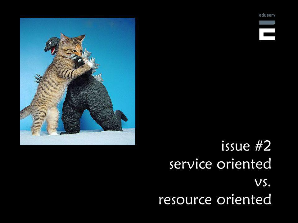 issue #2 service oriented vs. resource oriented