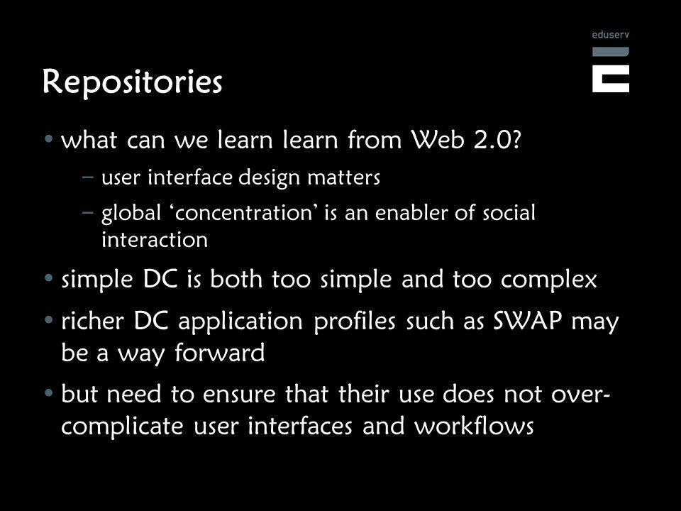 Repositories what can we learn learn from Web 2.0.