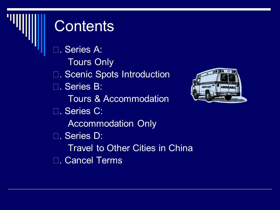 Contents. Series A: Tours Only. Scenic Spots Introduction. Series B: Tours & Accommodation. Series C: Accommodation Only. Series D: Travel to Other Ci