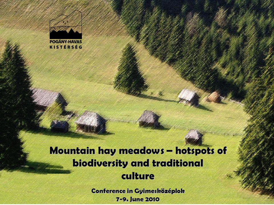 Mountain hay meadows – hotspots of biodiversity and traditional culture Conference in Gyimesközéplok 7-9.