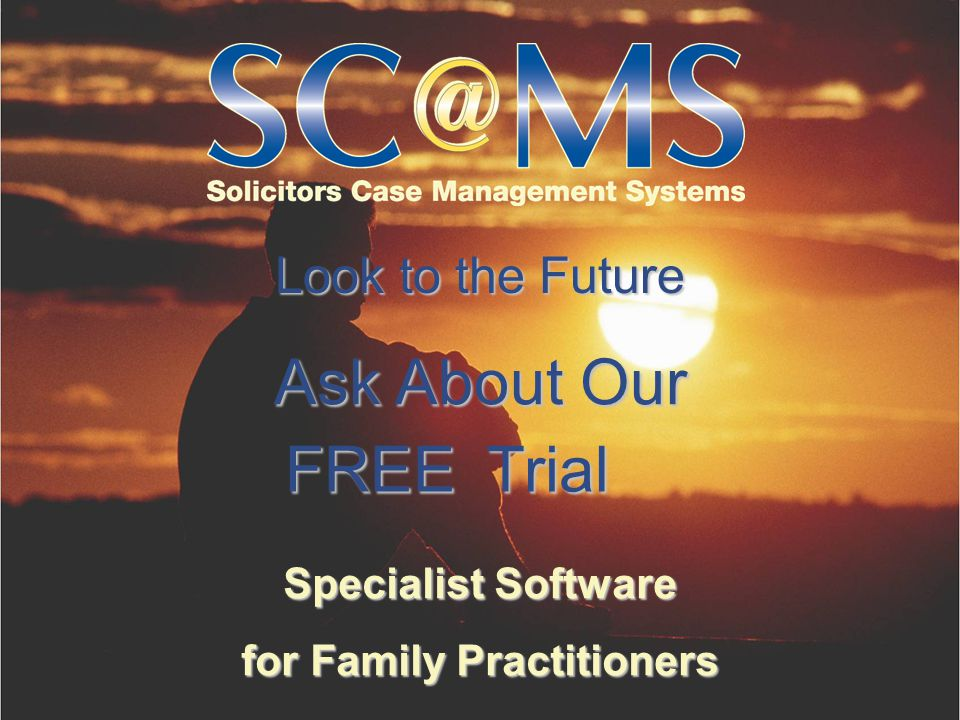 Ask About Our Specialist Software for Family Practitioners Look to the Future FREETrial