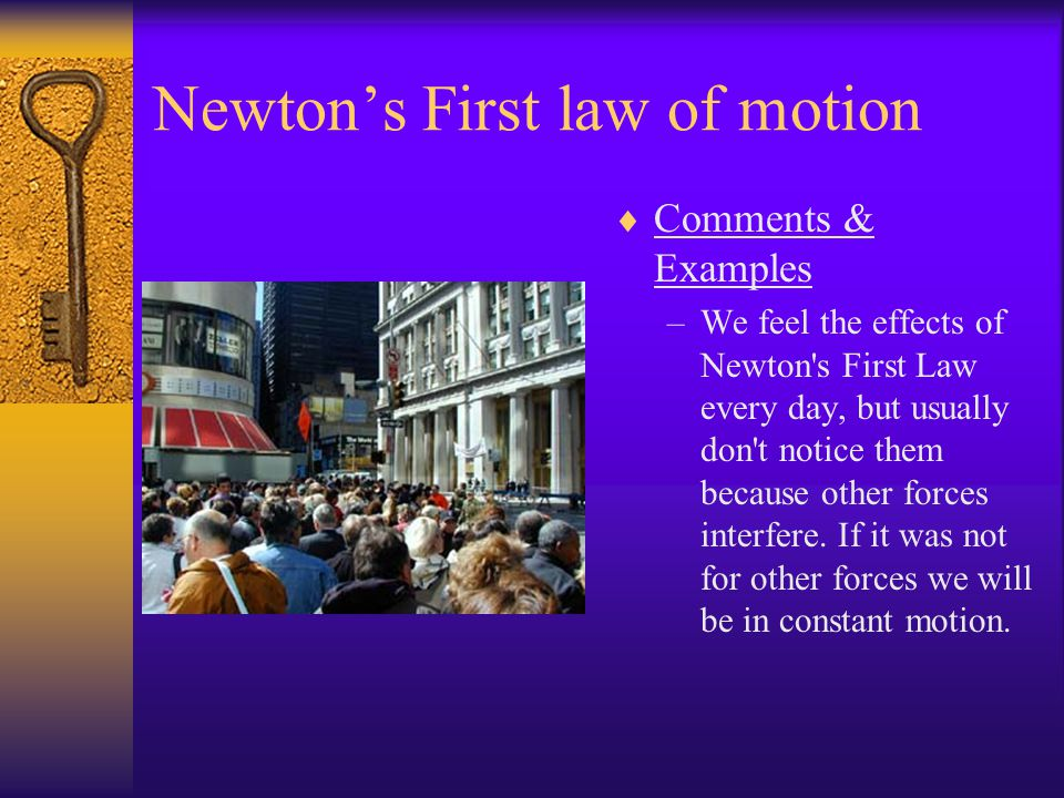 Newtons First law of motion involving Friction Comments & Examples –Once the ball is not in contact with the foot, the only object interacting with th