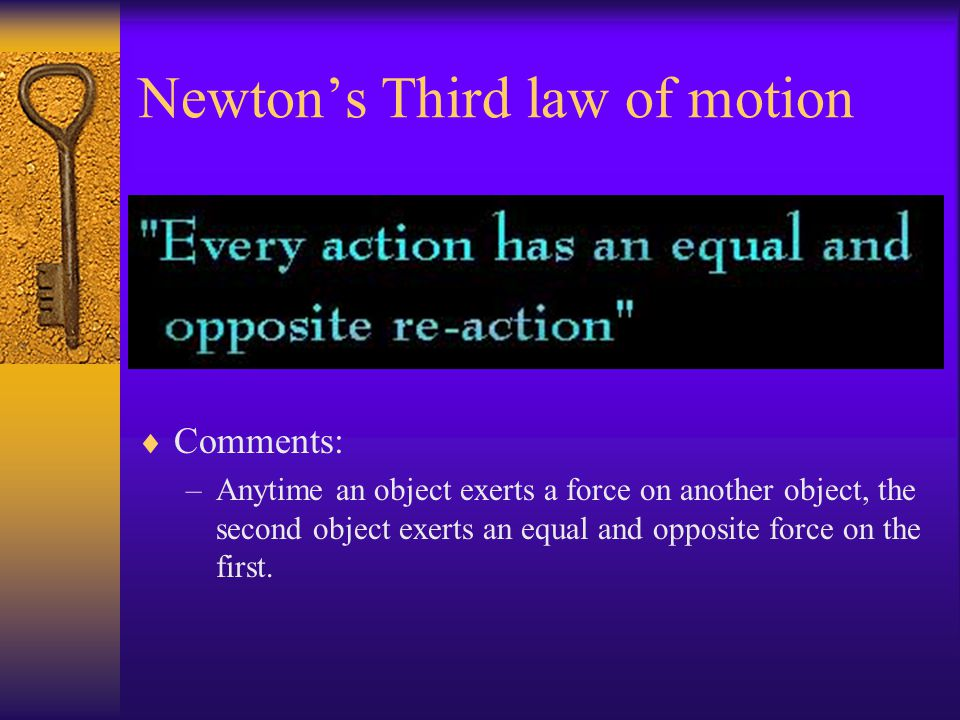 Newtons Second law of motion Answer & Explanations –It may seem impossible but Betty will make it go 0.5 m/s/s. Because using Newton's Second Law, we