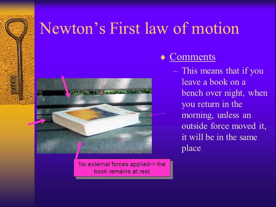 Newtons First law of motion Also known as law of inertia, States, –An object will remain at rest, or uniform motion in a straight line, with the same