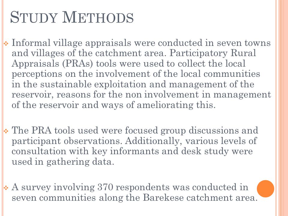 S TUDY M ETHODS Informal village appraisals were conducted in seven towns and villages of the catchment area.