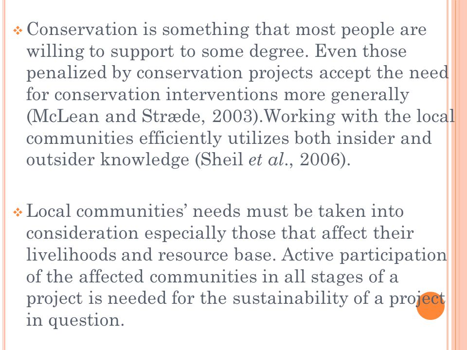 Conservation is something that most people are willing to support to some degree.