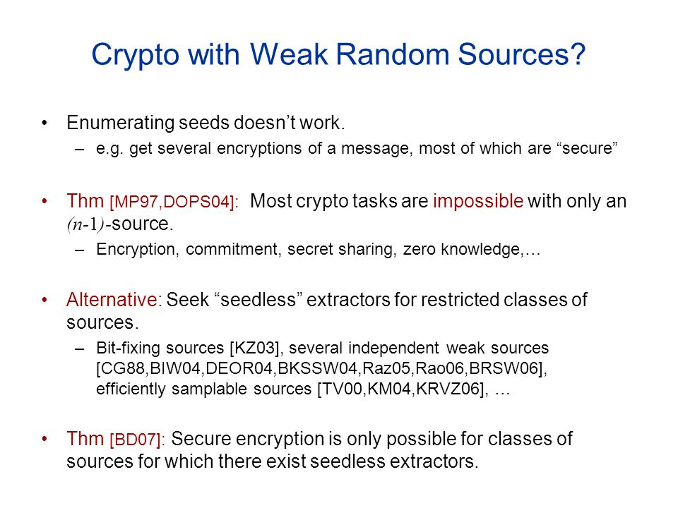 Crypto with Weak Random Sources. Enumerating seeds doesnt work.