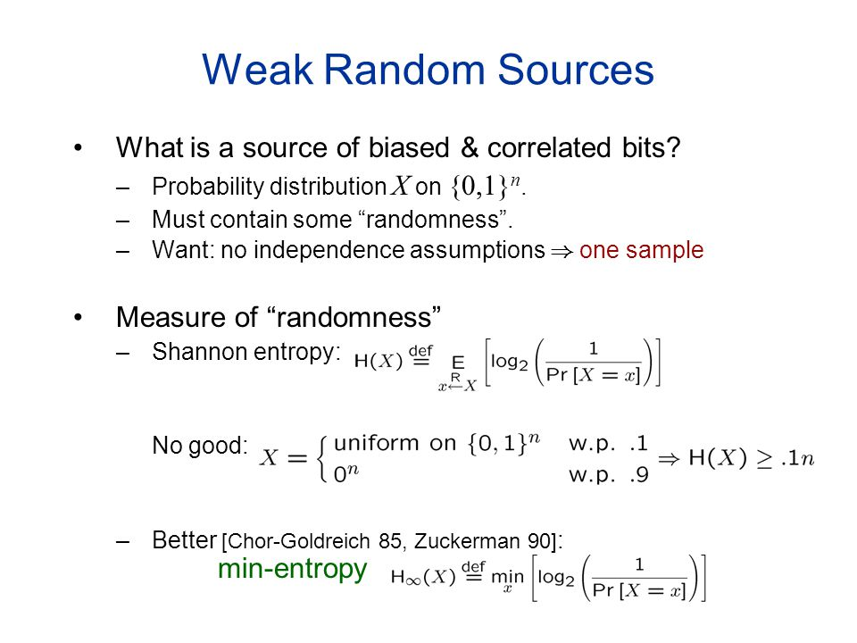 Weak Random Sources What is a source of biased & correlated bits.