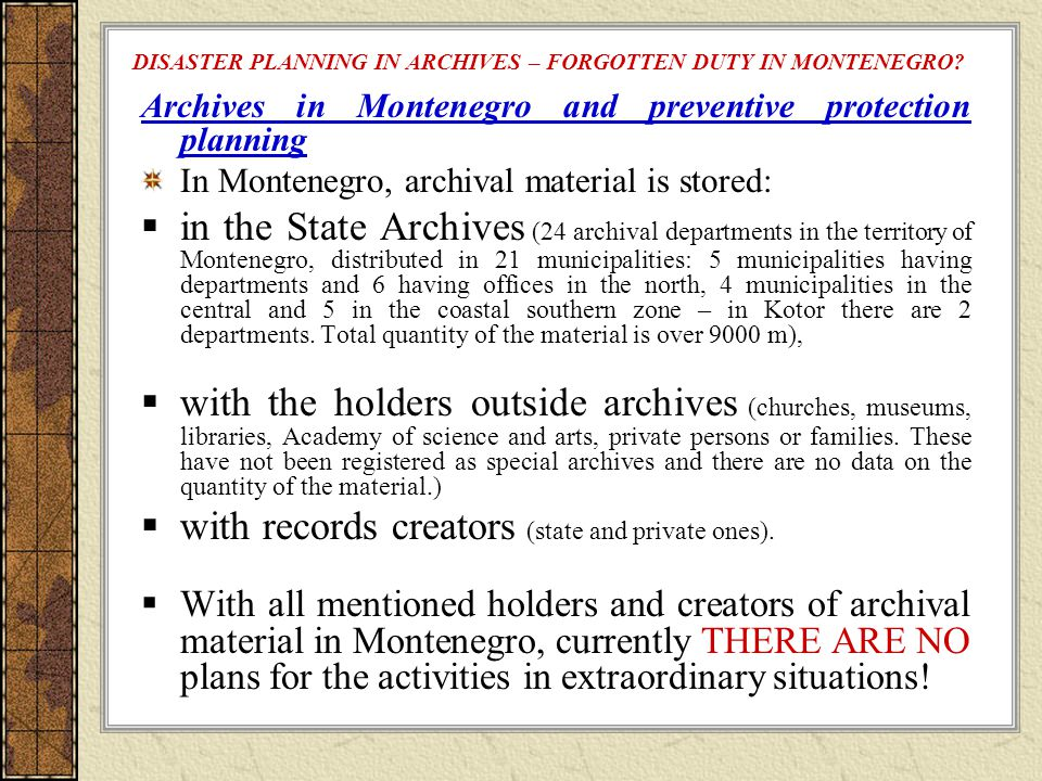 DISASTER PLANNING IN ARCHIVES – FORGOTTEN DUTY IN MONTENEGRO.