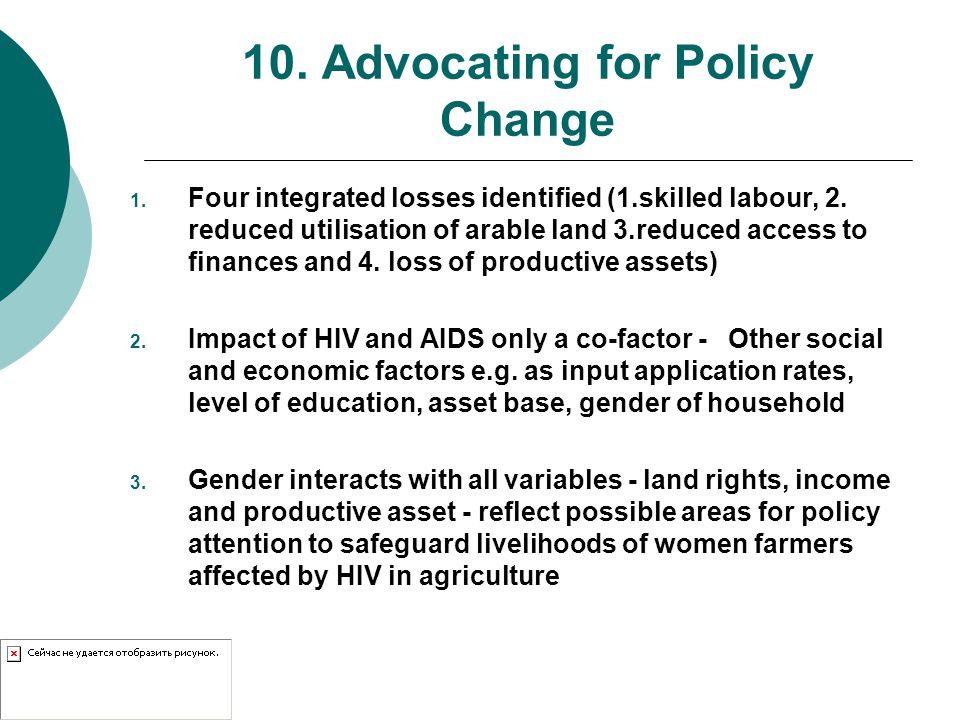 10. Advocating for Policy Change 1. Four integrated losses identified (1.skilled labour, 2. reduced utilisation of arable land 3.reduced access to fin