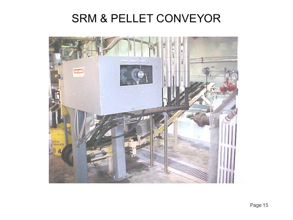 Page 15 SRM & PELLET CONVEYOR