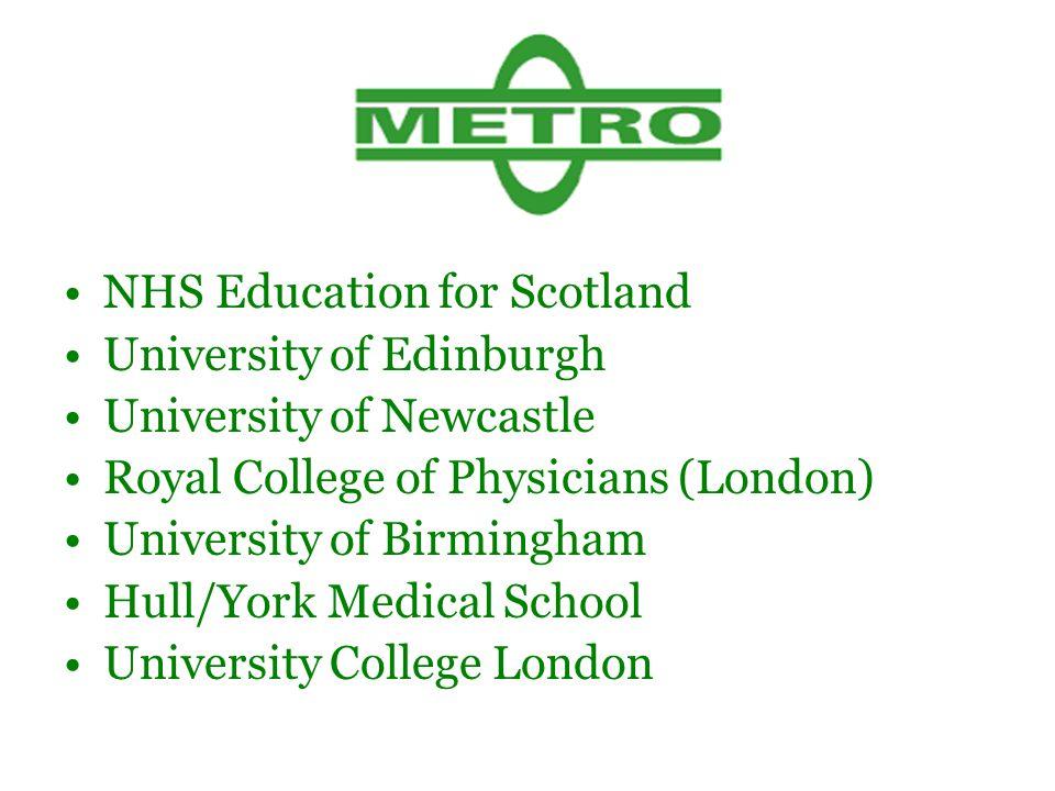 NHS Education for Scotland University of Edinburgh University of Newcastle Royal College of Physicians (London) University of Birmingham Hull/York Medical School University College London