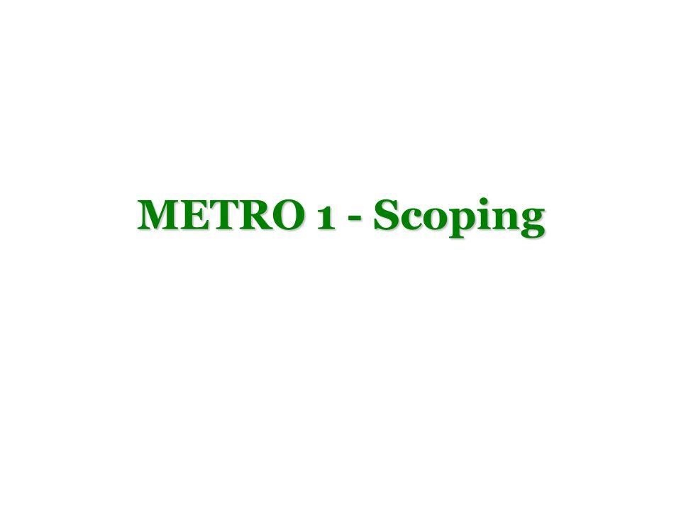 METRO 1 - Scoping