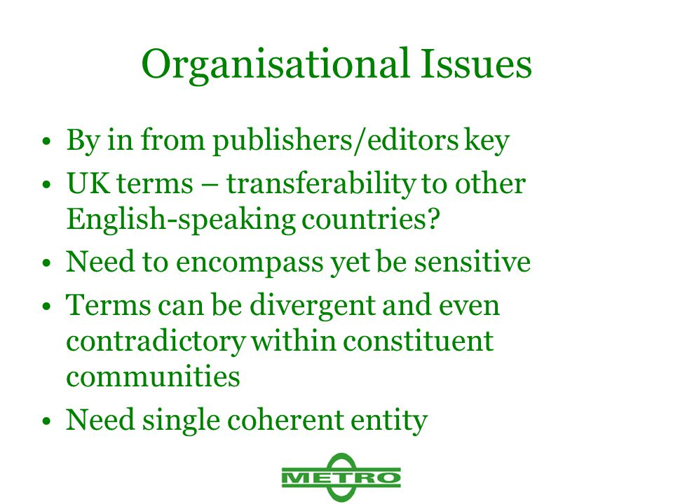 Organisational Issues By in from publishers/editors key UK terms – transferability to other English-speaking countries.