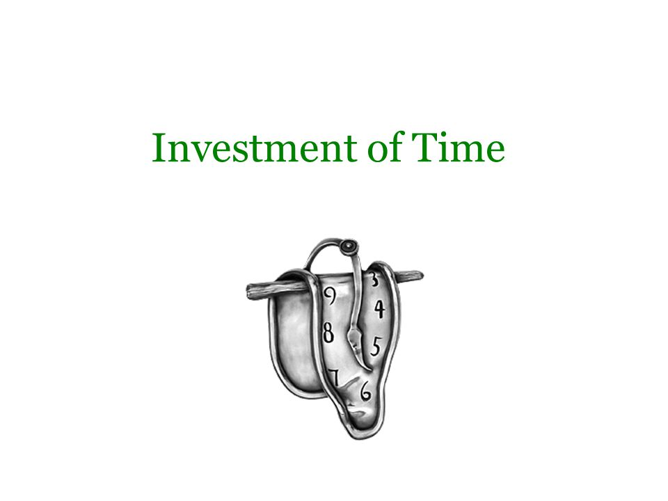Investment of Time